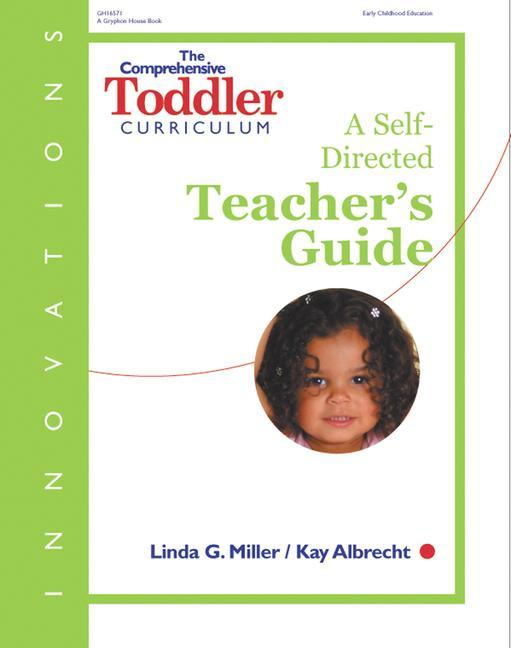 The Comprehensive Toddler Curriculum: A Self-Directed Teacher's Guide als Taschenbuch