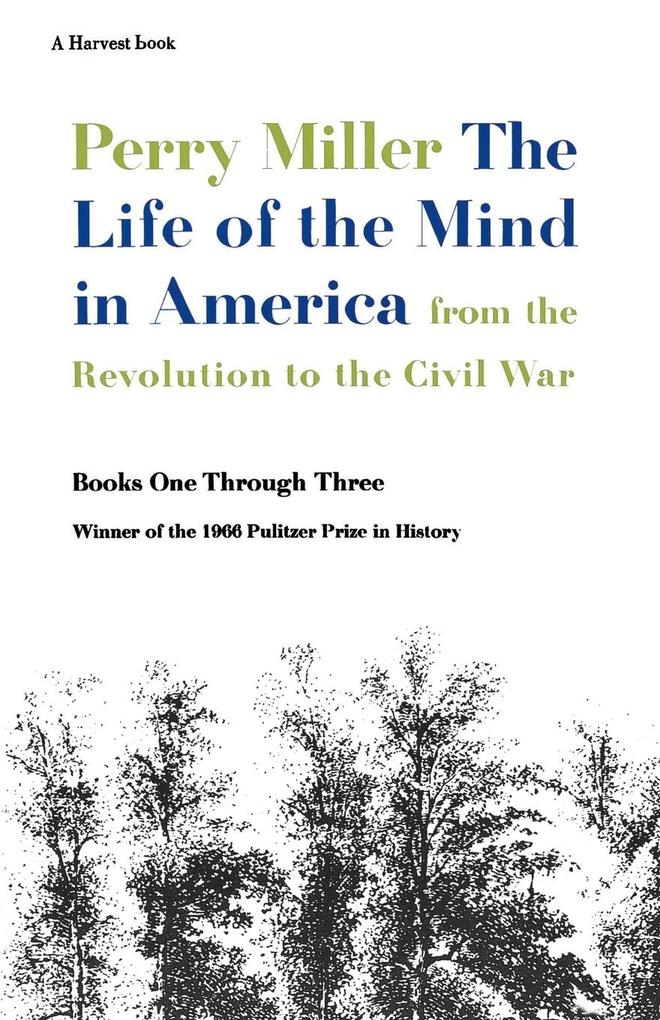 The Life of the Mind in America: From the Revolution to the Civil War, Books One Through Three als Taschenbuch