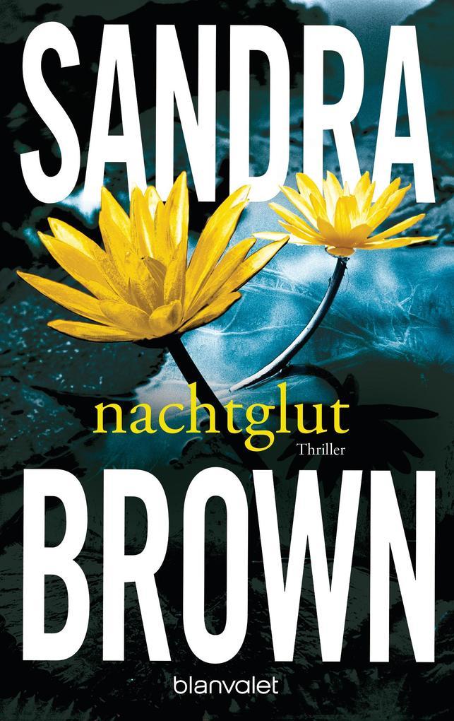 Nachtglut als eBook von Sandra Brown