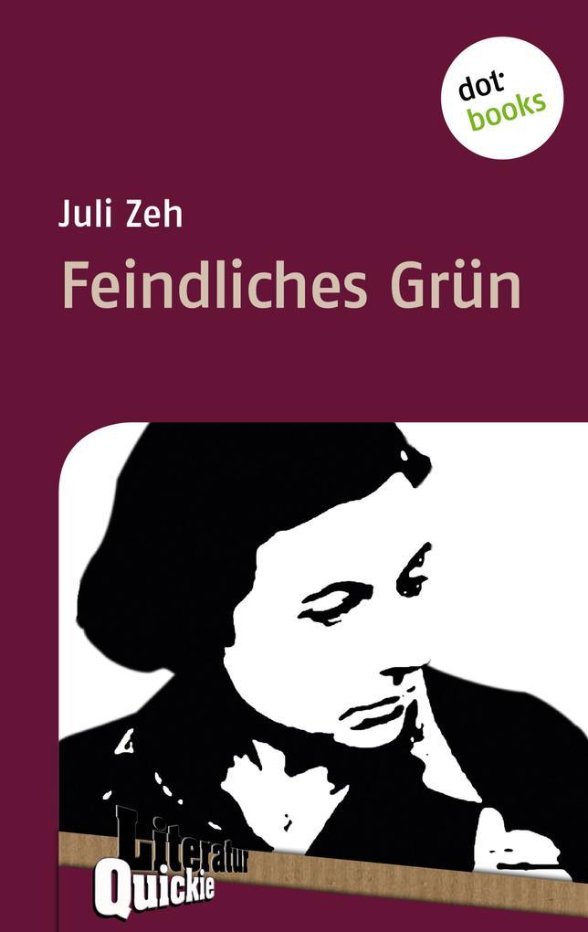 Feindliches Grün - Literatur-Quickie als eBook epub