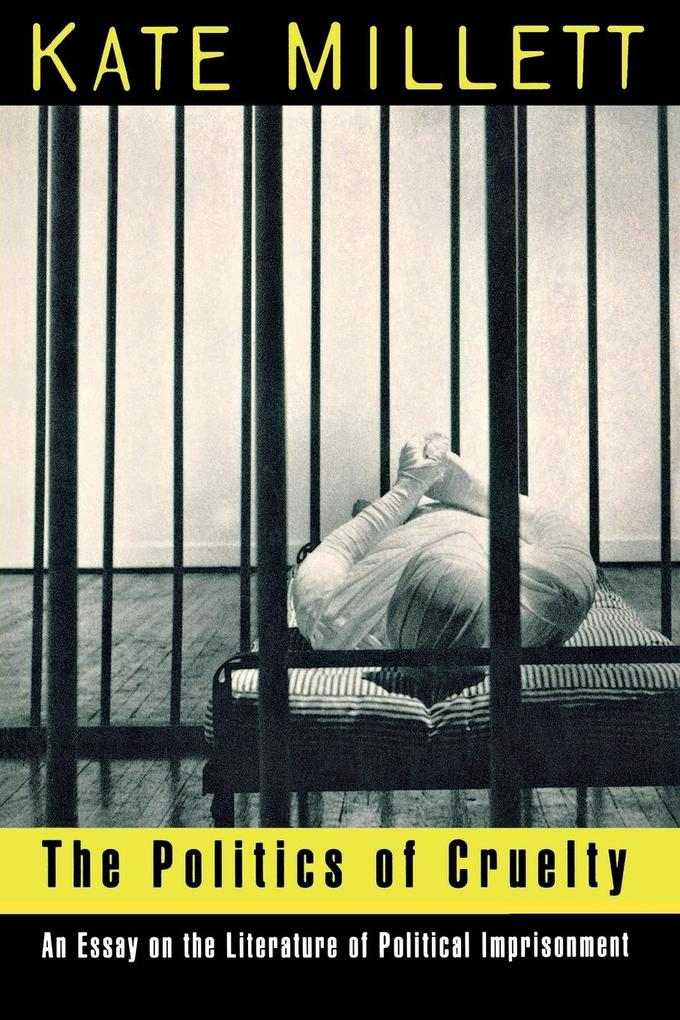 The Politics of Cruelty: An Essay on the Literature of Political Imprisonment als Taschenbuch