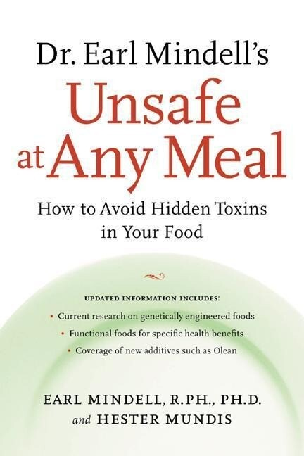 Dr. Earl Mindell's Unsafe at Any Meal: How to Avoid Hidden Toxins in Your Food als Taschenbuch