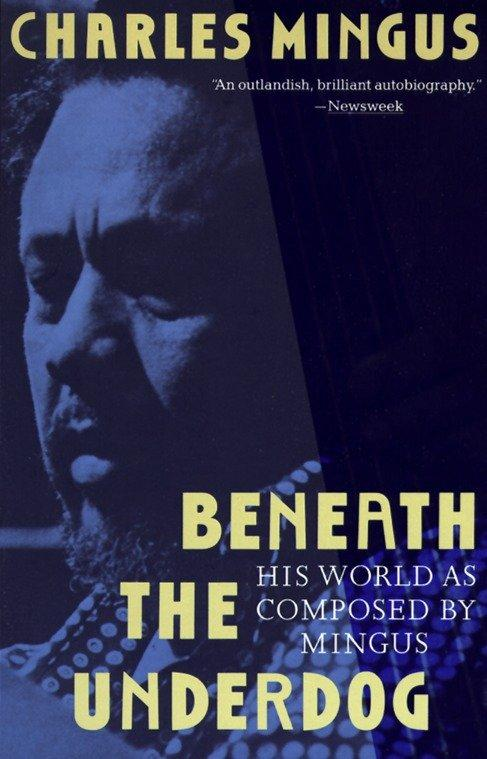 Beneath the Underdog: His World as Composed by Mingus als Taschenbuch