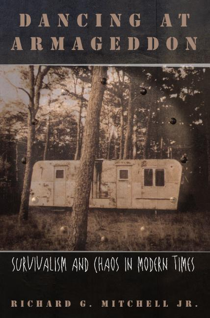 Dancing at Armageddon: Survivalism and Chaos in Modern Times als Buch