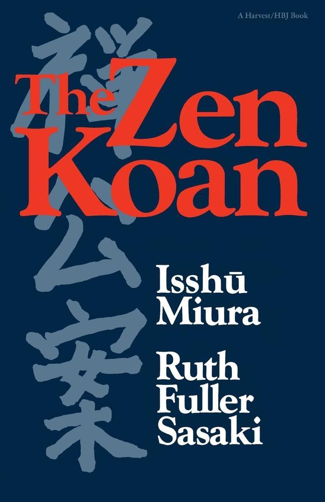 The Zen Koan: Its History and Use in Rinzai Zen als Taschenbuch