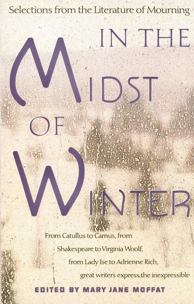 In the Midst of Winter: Selections from the Literature of Mourning als Taschenbuch