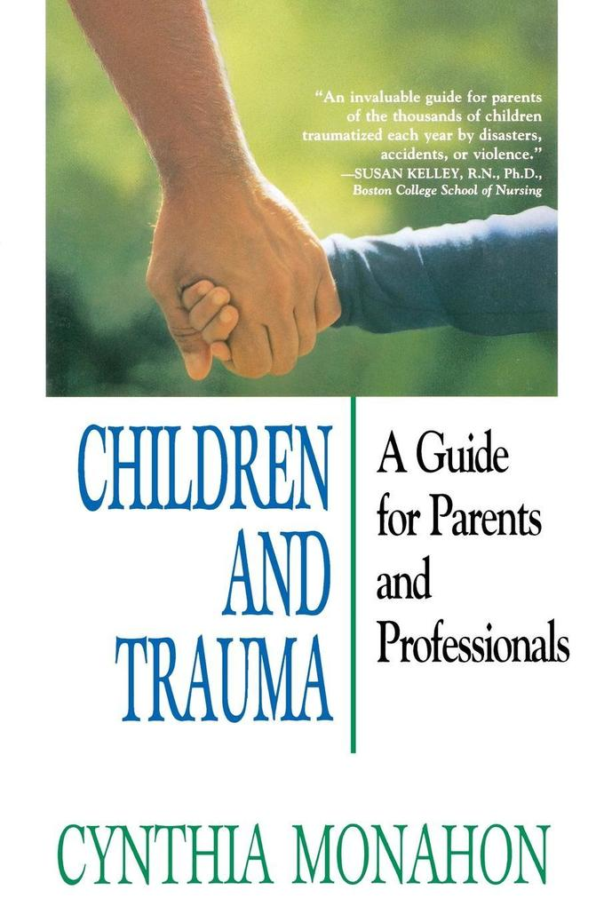 Children and Trauma: A Guide for Parents and Professionals als Taschenbuch