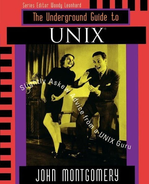 Underground Guide to Unix(tm): Slightly Askew Advice from a Unix? Guru als Buch