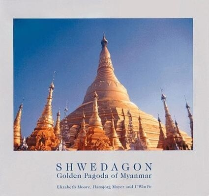 Shwedagon: Golden Pagoda of Myanmar als Buch