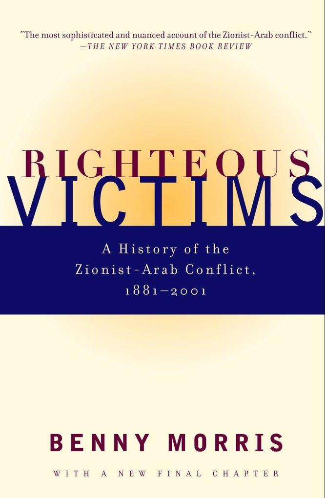 Righteous Victims: A History of the Zionist-Arab Conflict, 1881-1998 als Taschenbuch