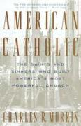 American Catholic: The Saints and Sinners Who Built America's Most Powerful Church als Taschenbuch