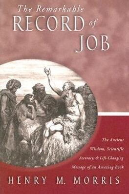 The Remarkable Record of Job: The Ancient Wisdom, Scientific Accuracy, & Life-Changing Message of an Amazing Book als Taschenbuch