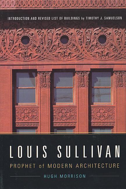 Louis Sullivan: Prophet of Modern Architecture als Buch