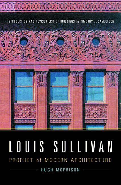 Louis Sullivan: Prophet of Modern Architecture als Taschenbuch