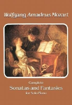 Complete Sonatas and Fantasies for Solo Piano als Taschenbuch