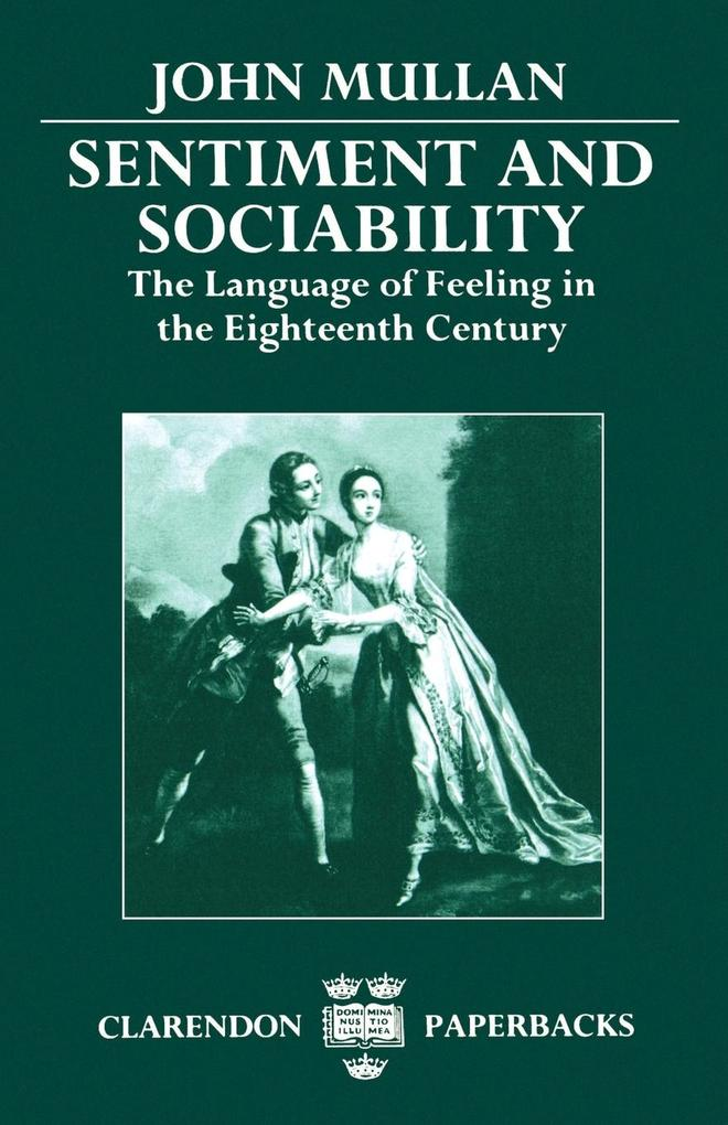 Sentiment and Sociability: The Language of Feeling in the Eighteenth Century als Buch