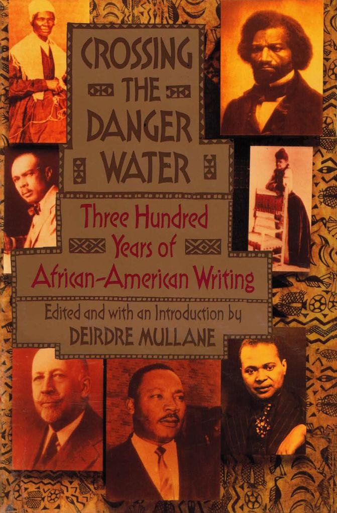 Crossing the Danger Water: Three Hundred Years of African-American Writing als Taschenbuch