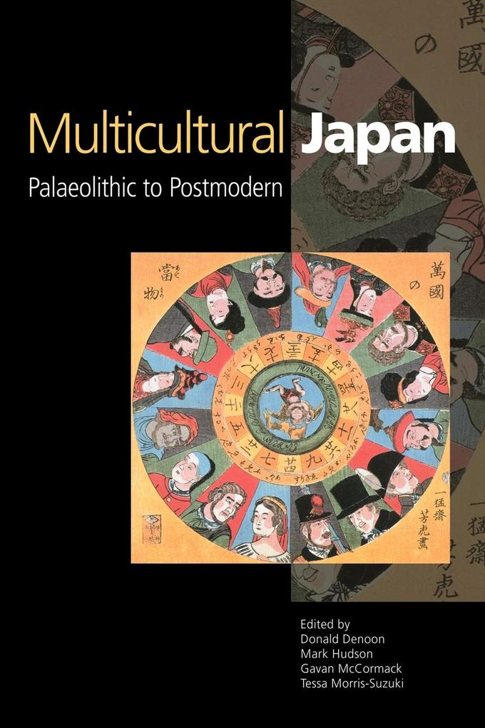 Multicultural Japan: Palaeolithic to Postmodern als Buch