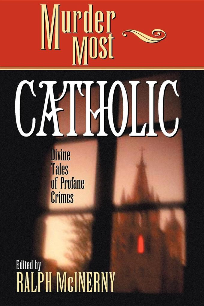 Murder Most Catholic: Divine Tales of Profane Crimes als Taschenbuch