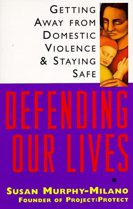 Defending Our Lives: Getting Away from Domestic Violence & Staying Safe als Taschenbuch