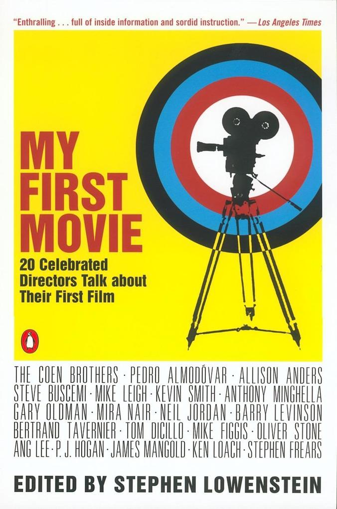 My First Movie: Twenty Celebrated Directors Talk about Their First Film als Taschenbuch
