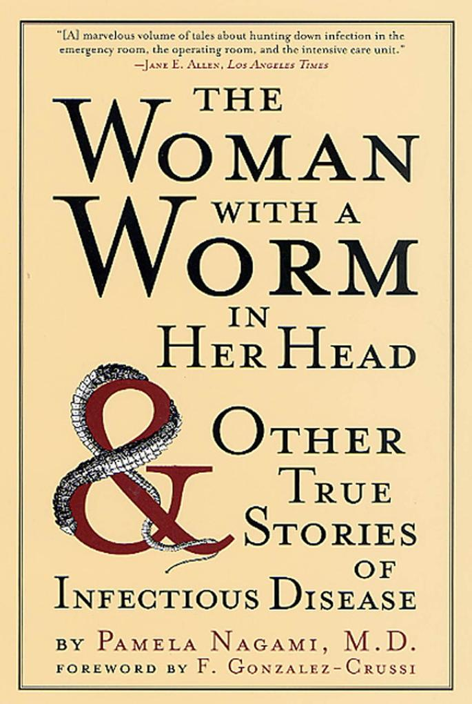 The Woman with a Worm in Her Head: And Other True Stories of Infectious Disease als Taschenbuch