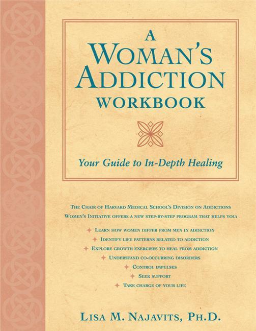 A Woman's Addiction Workbook: Your Guide to In-Depth Recovery als Taschenbuch