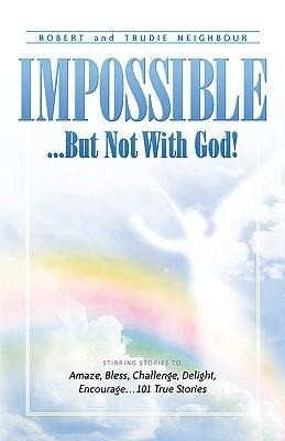 Impossible...But Not with God! als Taschenbuch