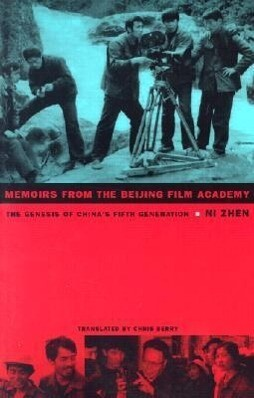 Memoirs from the Beijing Film Academy: The Genesis of China's Fifth Generation als Taschenbuch