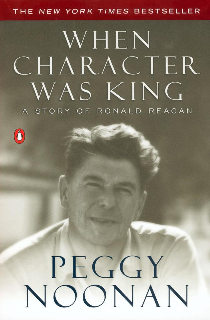 When Character Was King: A Story of Ronald Reagan als Buch