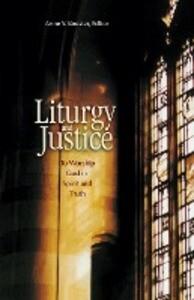 Liturgy and Justice: To Worship God in Spirit and Truth als Taschenbuch