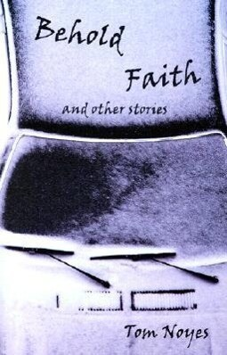 Behold Faith and Other Stories als Taschenbuch
