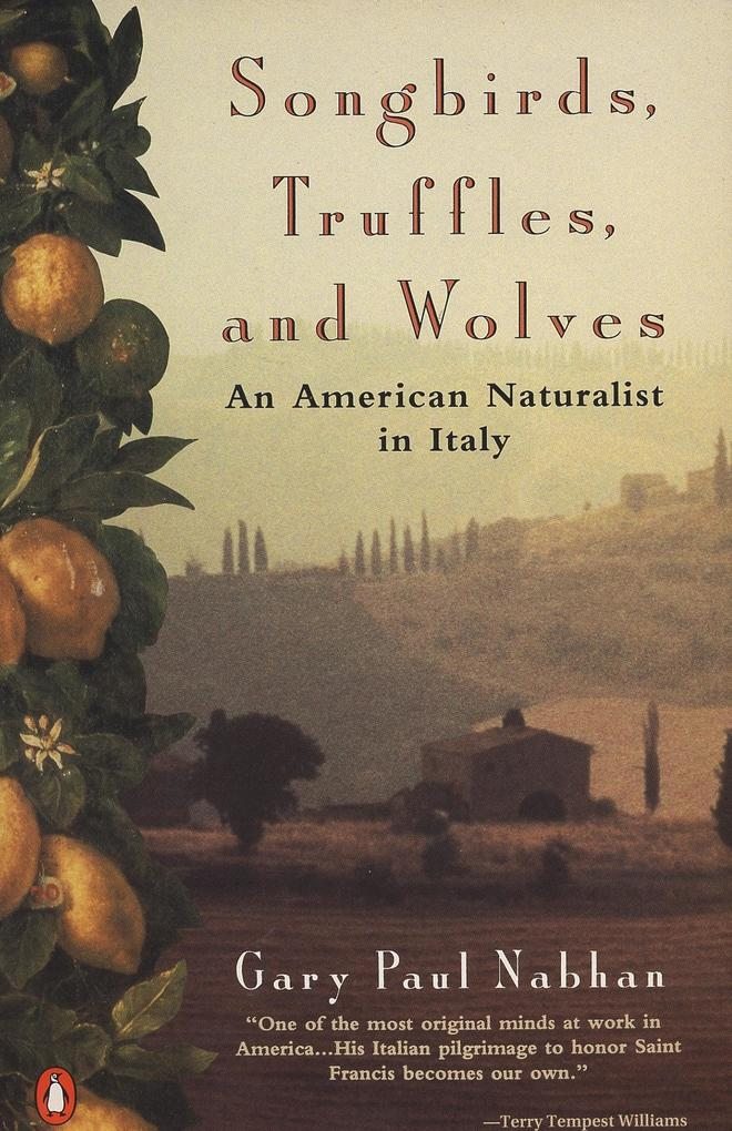 Songbirds, Truffles, and Wolves: An American Naturalist in Italy als Taschenbuch