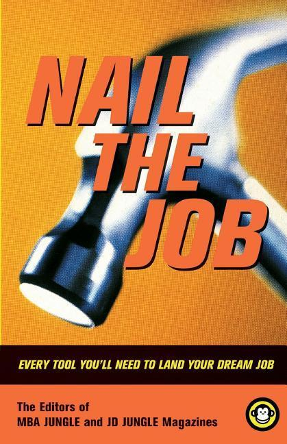 Nail the Job: Every Tool You'll Need to Land Your Dream Job als Taschenbuch