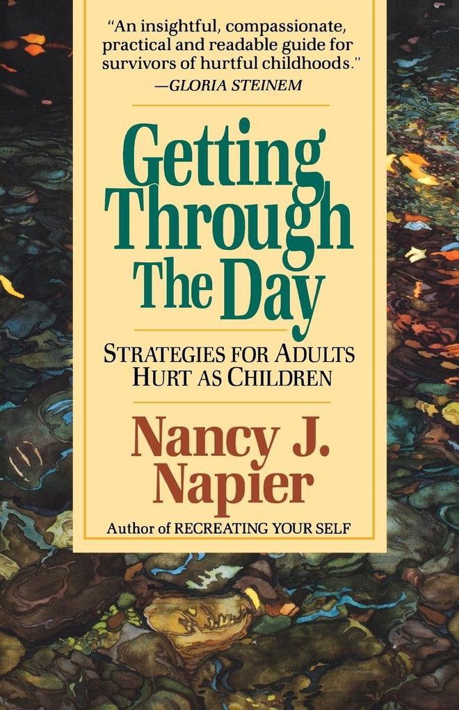 Getting Through the Day: Strategies for Adults Hurt as Children als Taschenbuch