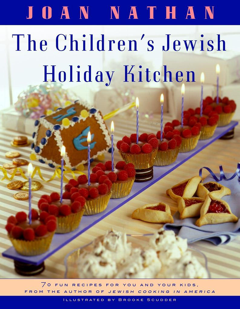 The Children's Jewish Holiday Kitchen: 70 Fun Recipes for You and Your Kids, from the Author of Jewish Cooking in America als Taschenbuch