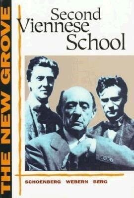 Second Viennese School: Schoenberg, Webern, Berg als Taschenbuch