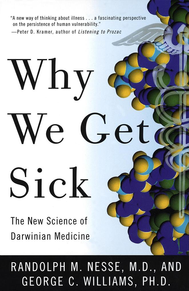 Why We Get Sick: The New Science of Darwinian Medicine als Taschenbuch