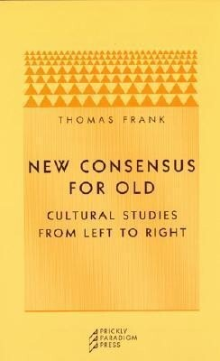 New Consensus for Old: Cultural Studies from Left to Right als Taschenbuch