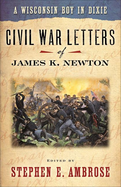 Wisconsin Boy in Dixie: Civil War Letters of James K Newton als Taschenbuch