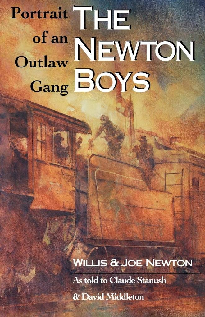 The Newton Boys: Portrait of an Outlaw Gang als Taschenbuch