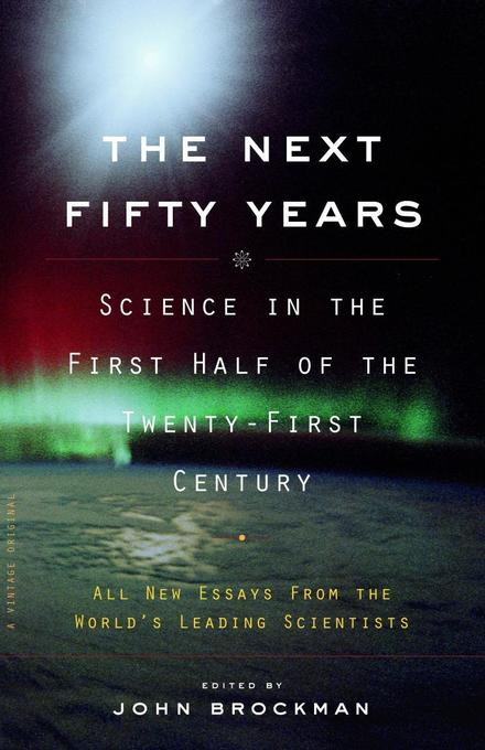 The Next Fifty Years: Science in the First Half of the Twenty-First Century als Taschenbuch