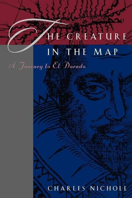 The Creature in the Map: A Journey to El Dorado als Taschenbuch
