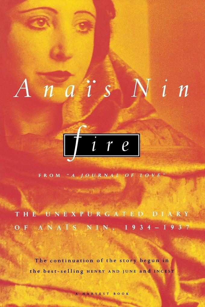 "Fire: From ""a Journal of Love"" the Unexpurgated Diary of Anaïs Nin, 1934-1937 als Taschenbuch"