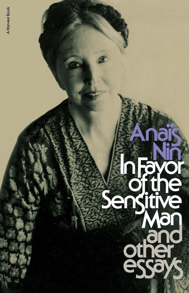 In Favor of the Sensitive Man and Other Essays als Taschenbuch