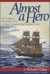 Almost a Hero: The Voyages of John Meares, R.N., to China, Hawaii and the Northwest Coast als Taschenbuch