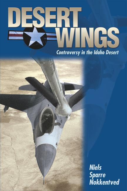 Desert Wings: Controversy in the Idaho Desert als Taschenbuch