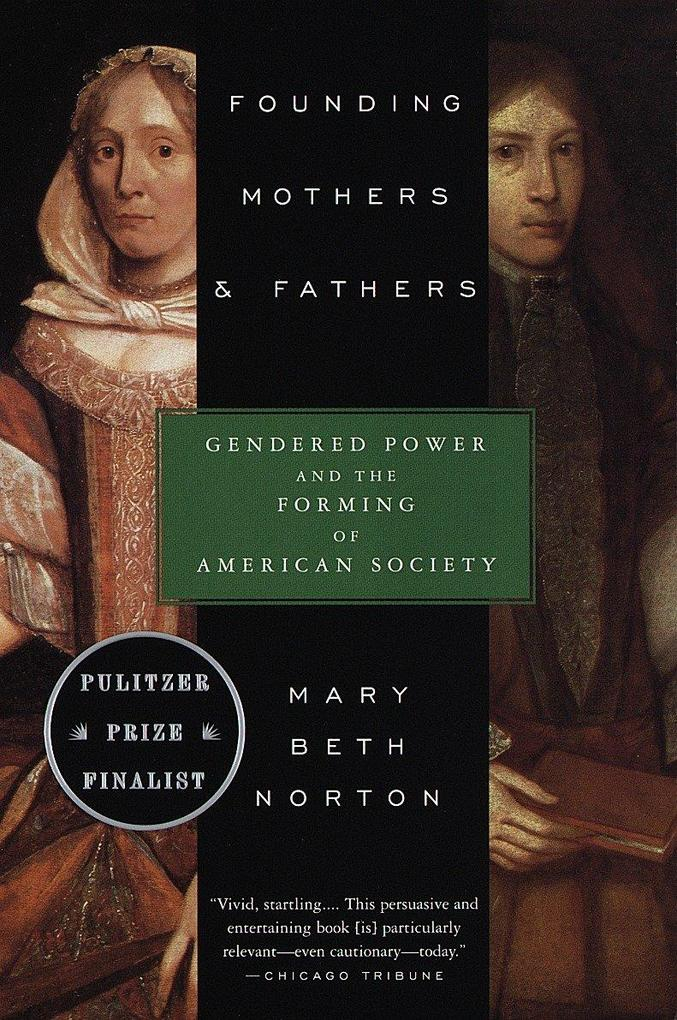 Founding Mothers & Fathers: Gendered Power and the Forming of American Society als Taschenbuch