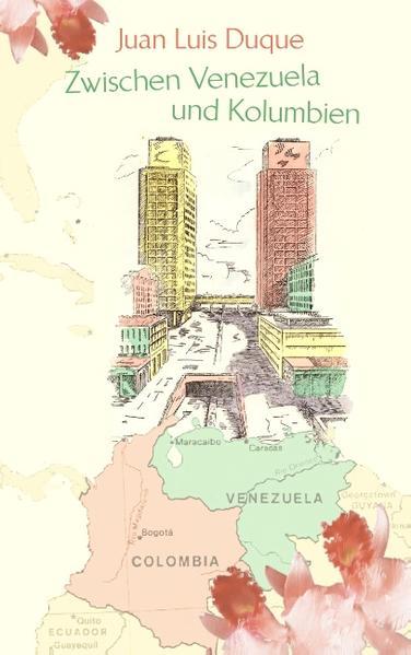 Zwischen Venezuela und Kolumbien als Buch von Juan Luis Duque