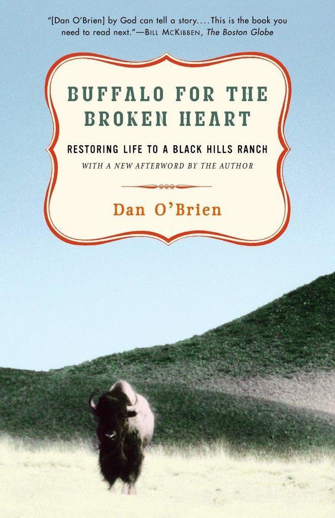 Buffalo for the Broken Heart: Restoring Life to a Black Hills Ranch als Taschenbuch